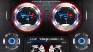 Dj Khan - perfect love (Original mix)