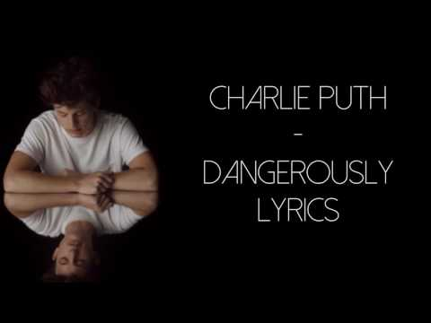 Charlie Puth - Dangerously Lyrics