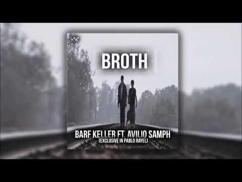 Barf Keller Ft. Avilio Samph - Broth (Original Mix)[Exclusive In Pablo Rayel]
