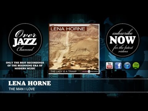 Lena Horne - The Man I Love (1941)