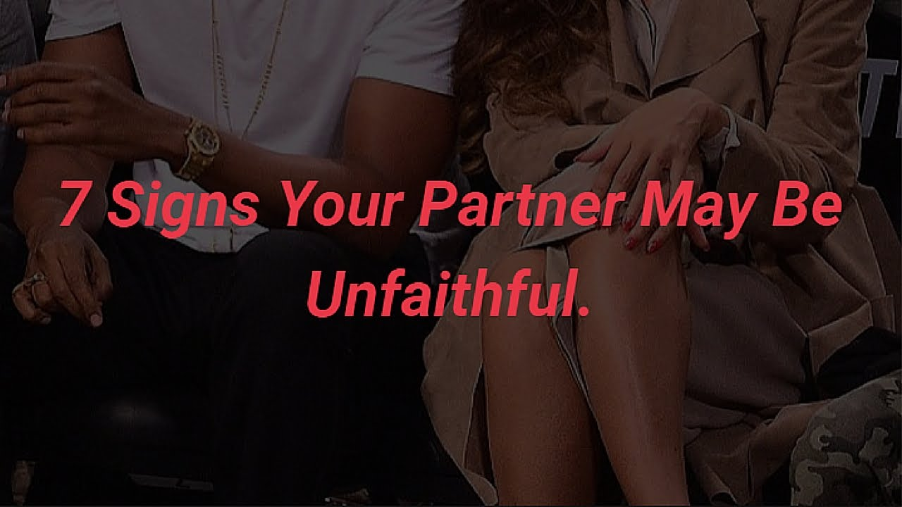 7 Signs Your Partner May Be Unfaithful