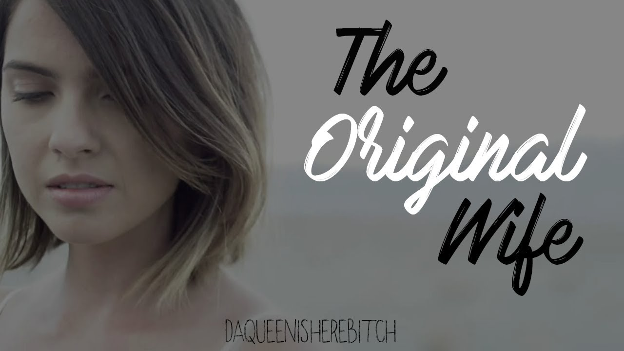 Download The Original Wife {The Originals FF}    Wattpad Trailer