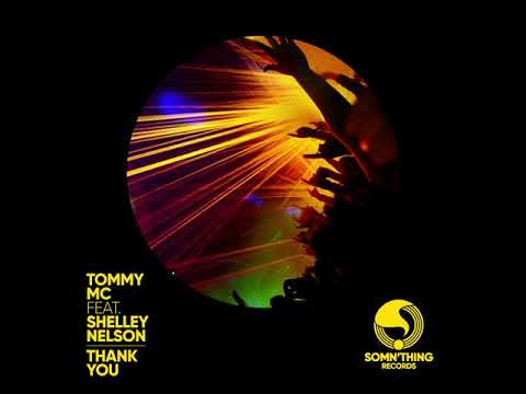 Tommy Mc Feat. Shelley Nelson - Thank You [SINGLE]