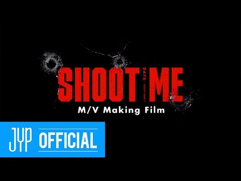 """DAY6 """"Shoot Me"""" M/V Making Film"""