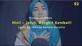 Jatuh, Bangkit Kembali! - Hivi! (Cover by Adinda Karima Nurafila) #LocaguVDMBisa