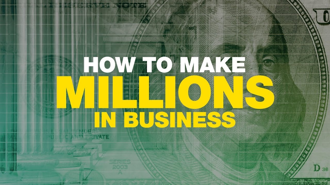 How to Make Millions in Business - Grant Cardone - YouTube