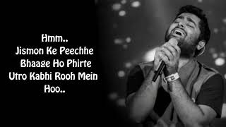 Aasan Nahin Yahan  Lyrics  Arijit Singh Full Song   Jismo Ke Peeche Bhaage Ho Phirte Song Lyrics