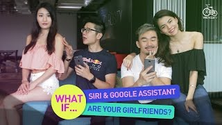 What If... Siri and Google Assistant Are Your Girlfriends? | TricycleTV