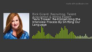 Tevis Trower: Re-Humanizing the Interview Process By Shifting Our Language