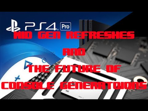 The Mid Gen Console Refreshes, and the Future of Console Generations