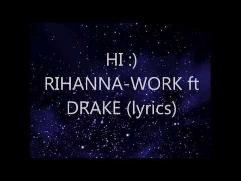 RIHANNA-WORK Ft DRAKE (lyrics)