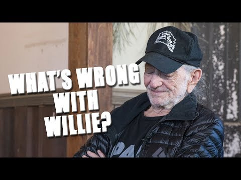 What's Wrong With Willie Nelson?