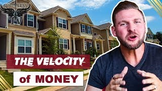 The Velocity of Money - How To Buy Multiple Investment Properties
