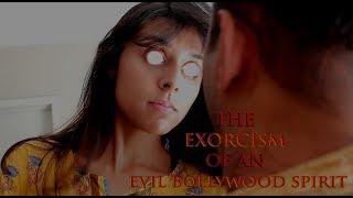 The EXORCISM of an EVIL BOLLYWOOD SPIRIT thumbnail