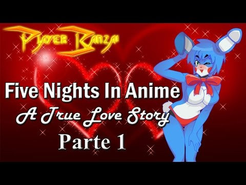 Five Nights In Anime True Love Story - Visual Novel - Parte 1