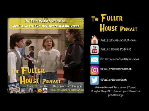 The Fuller House Podcast BONUS - Interviews with the OG Nelson and Viper