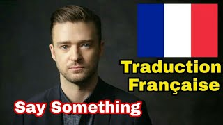 Justin Timberlake - SAY SOMETHING - Ft. Chris Stapleton Traduction Française