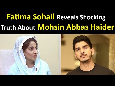 Fatima Sohail Reveals Shocking Truth About Mohsin Abbas Haider
