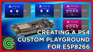 Creating a custom PS4 Playground for ESP8266