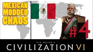 Civilization 6 - MEXICAN MODDED CHAOS // Let's Play - Episode #4 [Scared]