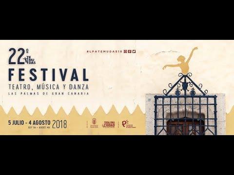 PRESENTACIÓN 22 TEMUDAS. FESTIVAL TEATRO, MÚSICA Y DANZA DE LPGC 2018