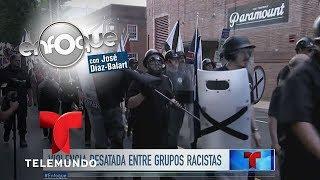 El racismo sale de su escondite en Estados Unidos   Enfoque   Noticias Telemundo