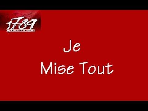 1789, Les Amants de la Bastille - Je Mise Tout