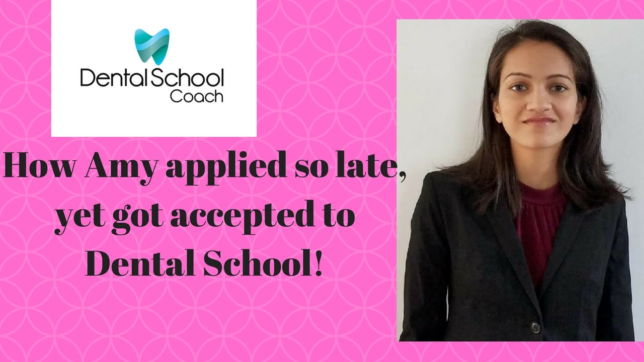 Amy Applied Super Late and still got into Touro Dental School