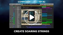 ComposerCloud Tip #2 - Create Soaring Strings