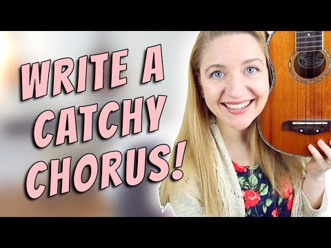 How To Write A Catchy Chorus (Songwriting 101)