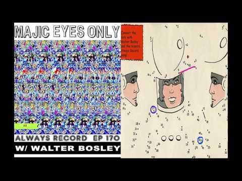 Always Record #170   Majic Eyes Only w/Walter Bosley