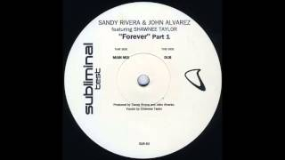 Sandy Rivera & John Alvarez Feat. Shawnee Taylor - Forever (Main Mix) (2001)