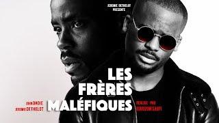 LES FRÈRES MALÉFIQUES - Jérémie Dethelot (feat John Dadie)