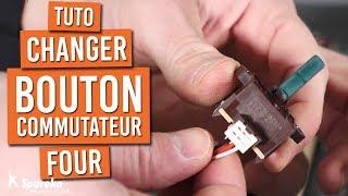 Comment changer le bouton commutateur sur un four