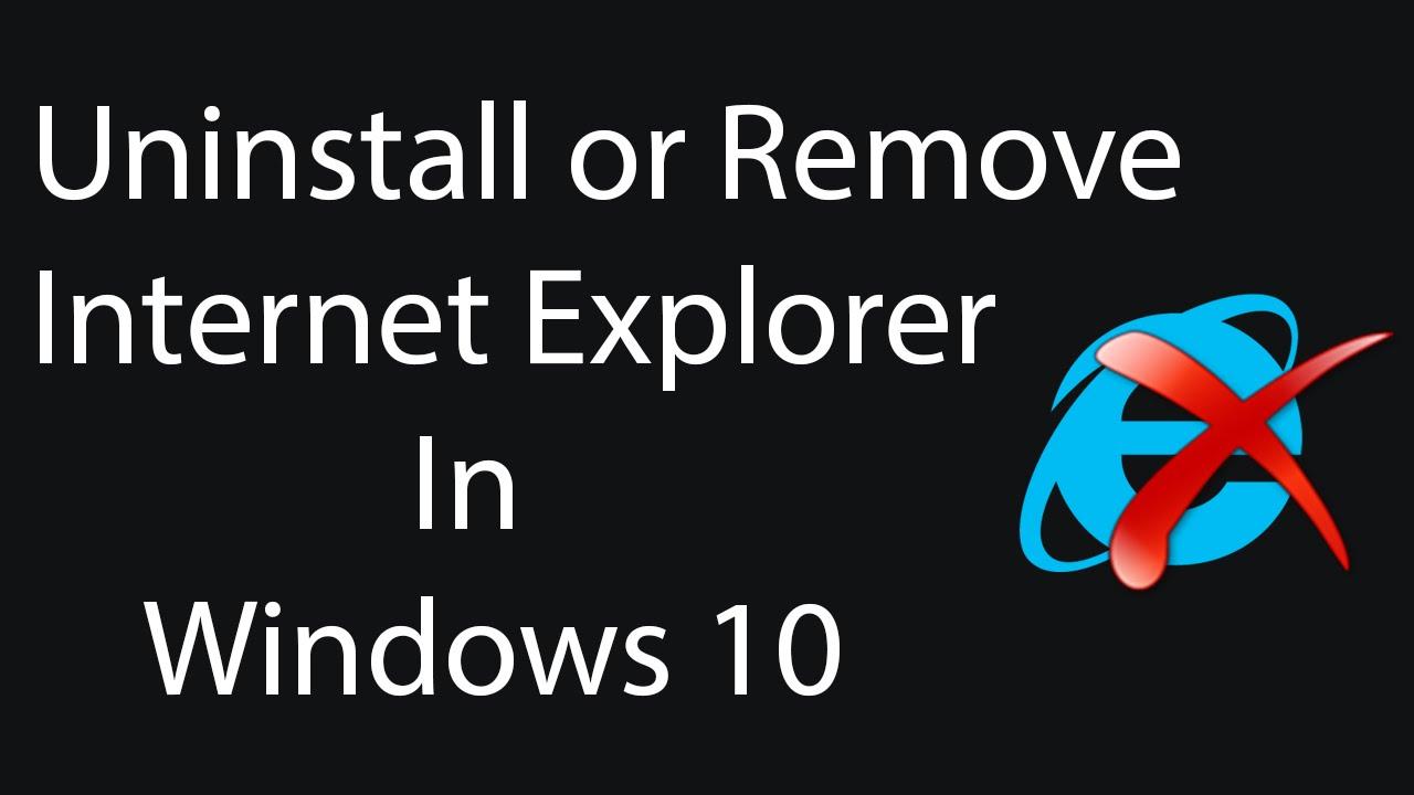 How to remove internet explorer