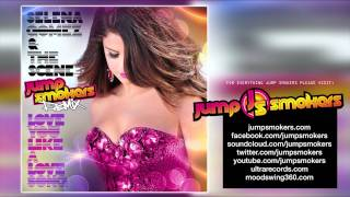 "Selena Gomez ""Love You Like A Love Song"" - Jump Smokers Remix"