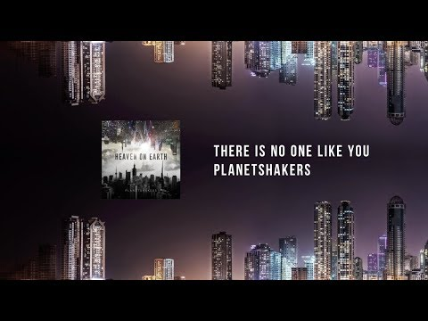 There is No One Like You - Planetshakers lyric video