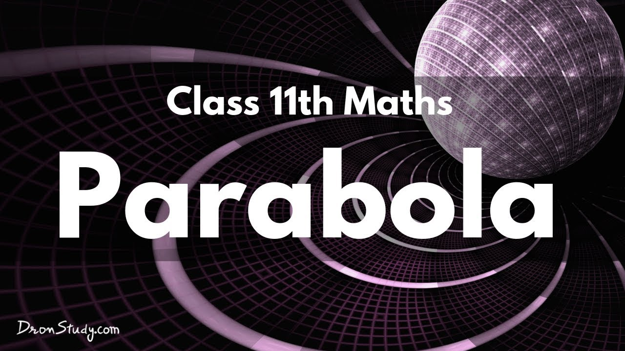 Parabola: Class 11 XI | IIT-JEE | Mathematics | Video Lecture in hindi