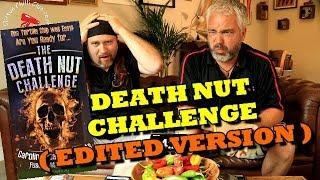 The Death Nut Challenge (Edited Version)
