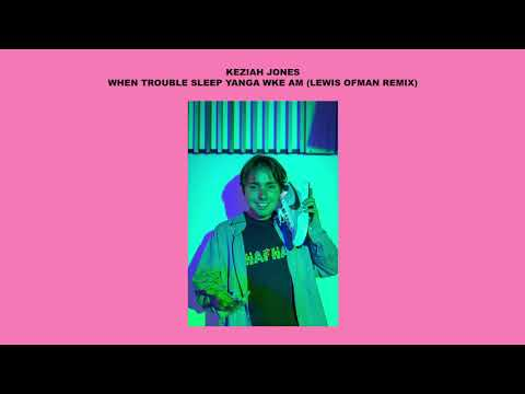 Keziah Jones - When Trouble Sleep Yanga Wke Am (Lewis OfMan Remix)