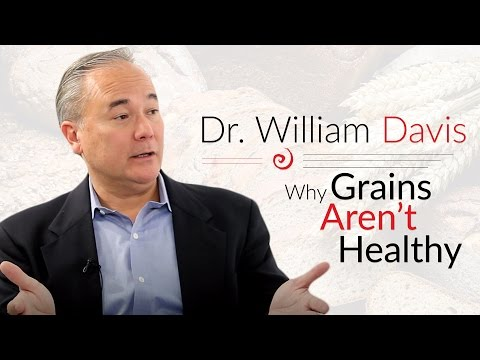 William Davis, MD, on Why Grains May Not Be For Everyone | IIN Depth