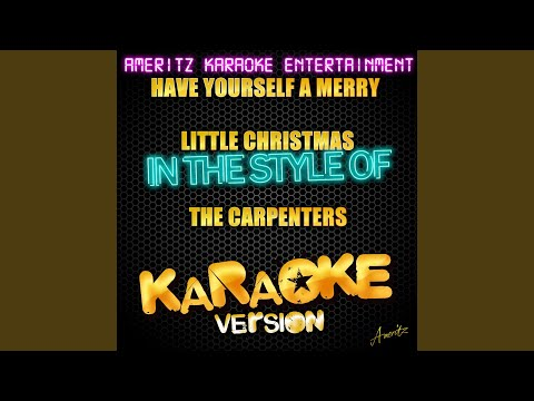 Have Yourself A Merry Little Christmas (In The Style Of The Carpenters) (Karaoke Version)