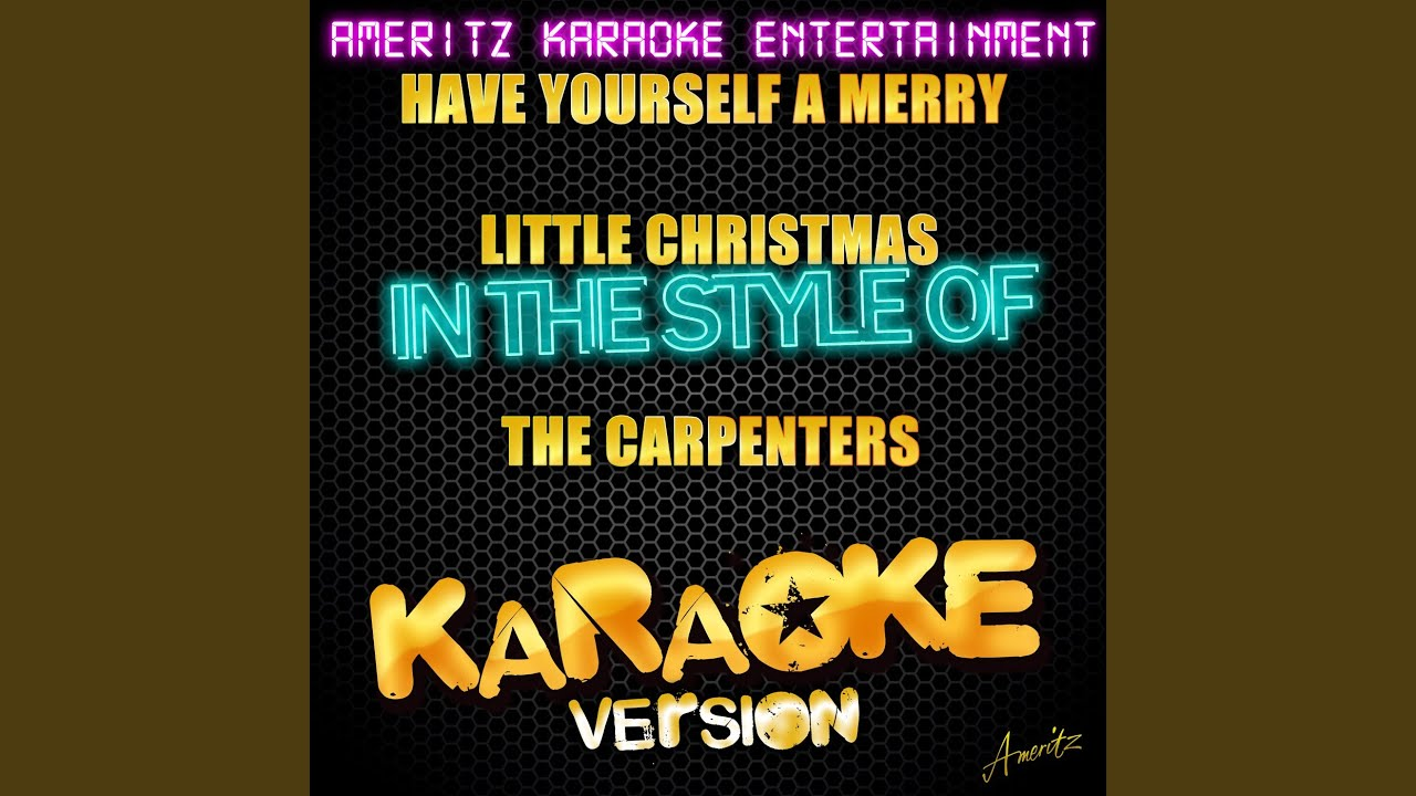 Have Yourself a Merry Little Christmas (In the Style of the Carpenters) (Karaoke Version) - YouTube