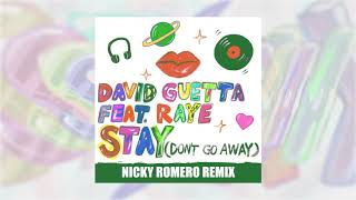 David Guetta - Stay (Don't Go Away) (feat Raye) [Nicky Romero Remix]