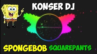 Download Viral konser Dj Sponge Bob squarpants