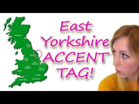 Accent Tag - EAST YORKSHIRE!!! (UK)