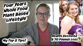 Whole Food Plant Based Lifestyle - Top 5 Tips!