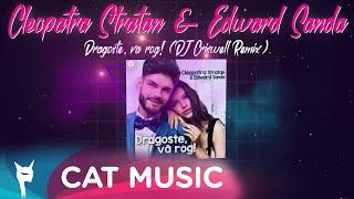 Descarca Cleopatra Stratan & Edward Sanda - Dragoste, va rog! (DJ Criswell Remix)