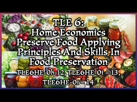 TLE 6 H.E. - Preserve Food Applying Principles And Skills In Food Preservation