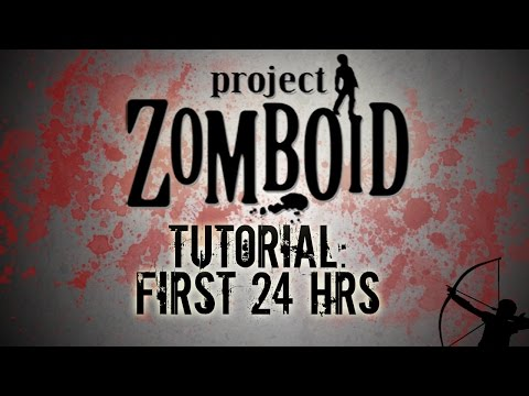 Project Zomboid Tutorial   First 24 Hours